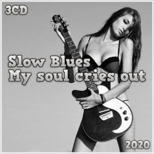 VA - Slow Blues - My soul cries out (3CD)