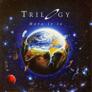 Trilogy - Here It Is