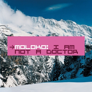 Moloko - I Am Not a Doctor